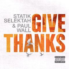 "Statik Selektah & Paul Wall Release Impressive Joint Project ""Give Thanks"""