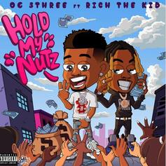 """NBA OG 3Three & Rich The Kid Tell The Opps """"Hold My Nutz"""" On New Song"""