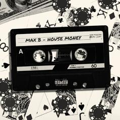 "Max B Returns With ""House Money"" Ft. Cam'ron, Jadakiss, Dave East, Wiz Khalifa, French Montana"