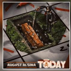 """August Alsina Is Back On His Grind With """"Today"""""""