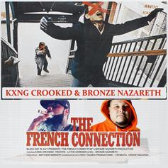 "KXNG Crooked & Bronze Nazareth Drop Off ""The French Connection"""