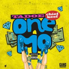 "Chief Keef & Tadoe Team Up On ""One Mo"""
