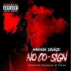 "ManMan Savage Releases ""No Cosign"" Mixtape"