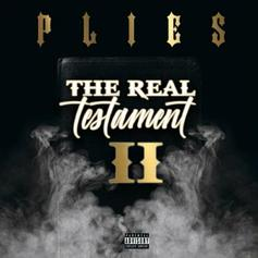 """Plies Speaks Holy Truths On """"The Real Testament II"""""""