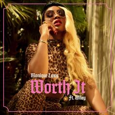 "Wiley Comes Through On Monique Lawz ""Worth It"""