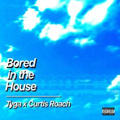 """Tyga Assists Curtis Roach On Quarantine Anthem """"Bored In The House"""""""