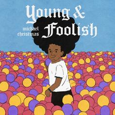 "Michael Christmas Releases New Single, ""Young And Foolish"""
