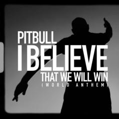 """Pitbull Says To Hell With A Pandemic On """"I Believe That We Will Win"""""""