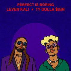 "Leven Kali & Ty Dolla $ign Embrace Imperfection On ""Perfect Is Boring"""