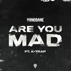 "Yxng Bane & K-Trap Join Forces On ""Are You Mad"""