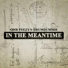 "OMB Peezy Is Back With ""In The Meantime"""
