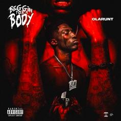 """Ola Runt Drops """"Beggin For A Body"""" Ft. Gucci Mane, Young Scooter"""