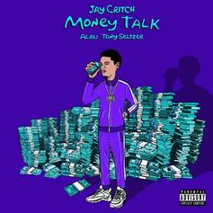 "Jay Critch, Tony Seltzer, & A Lau Only Have One Thing On Their Mind On ""Money Talk"""