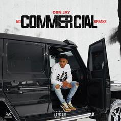 """OBN Jay Releases His Debut Album """"No Commercial Breaks"""""""