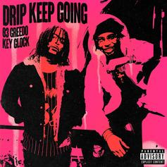 "03 Greedo & Key Glock Drop Off ""Drip Keep Going"""