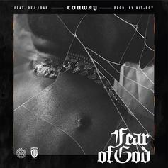 "Conway Releases New Single ""Fear Of God"" With DeJ Loaf"