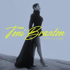 "Toni Braxton Returns With Her 10th Album ""Spell My Name"""