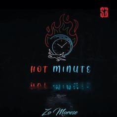 """Zo Morese Drops The Hottest Track Of The Fall With """"Hot Minute"""""""