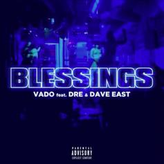 """Vado Enlists Dre & Dave East On """"Blessings"""""""