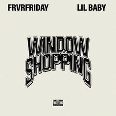 "FRVRFRIDAY & Lil Baby Never Ever Go ""Window Shopping"""