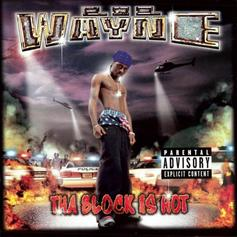 "Lil Wayne Set It Off With ""Tha Block Is Hot"""