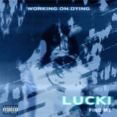 "Lucki & Working On Dying Link Up For New Single ""Find Me"""