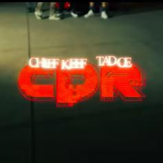 """Tadoe & Chief Keef Connect On """"CPR"""""""