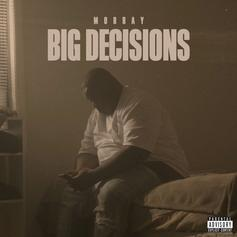 "Morray Is Nonstop With New Single ""Big Decisions"""