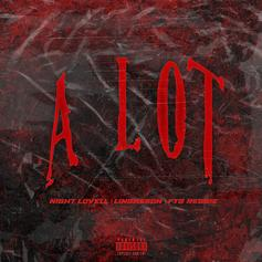 "Night Lovell Connects With Lindasson & FTG Reggie For ""A Lot"""