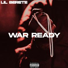 """Lil Berete Stays """"War Ready"""" On His Latest Single"""