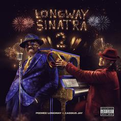 """Peewee Longway & Cassius Jay Re-Up With Sequel To Fan-Favorite Mixtape """"Longway Sinatra 2"""" Featuring Lil Baby, Lil Yachty, & More"""