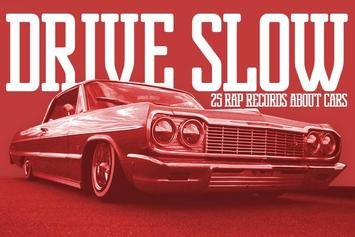 Drive Slow: 25 Rap Records About Cars