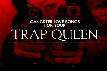 Gangster Love Songs For Your Trap Queen