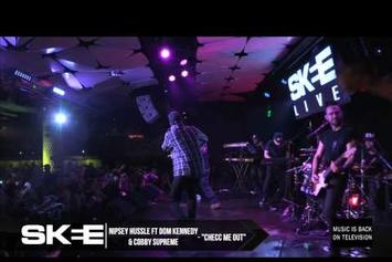 "Nipsey Hussle & Dom Kennedy Perform ""Checc Me Out"" On SKEE Live"