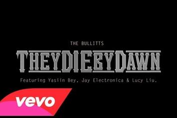 "The Bullitts Feat. Jay Electronica, Yasiin Bey & Lucy Liu ""They Die By Dawn"" Video"