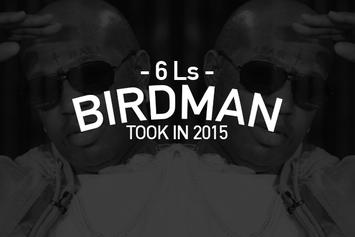 6 Ls Birdman Took In 2015