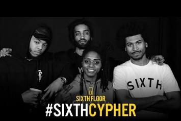 Sixth Floor Cypher Feat. Don Mykel, Jimi Tents, & Chelsea Reject