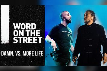 "Word On The Street: ""DAMN."" Vs. ""More Life"""
