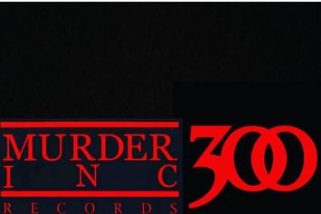 Murder Inc. Announces Partnership With 300 Ent.