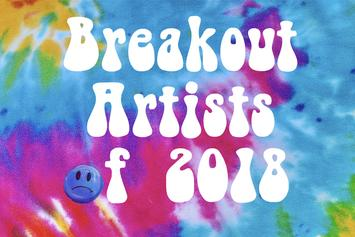 Breakout Artists Of 2018