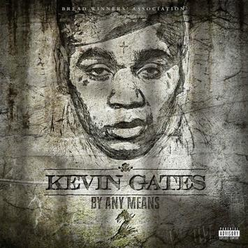 Kevin Gates By Any Means 2