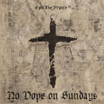 "ALBUM: Cyhi The Prynce's – ""No Dope On Sundays"" Album"