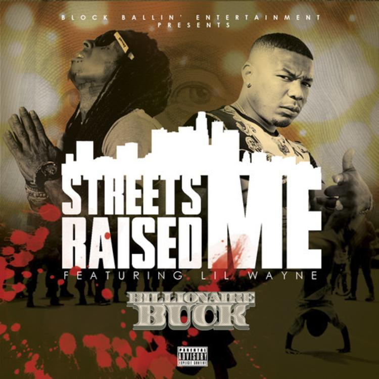 Billionaire Buck Streets Raised Me Feat Lil Wayne