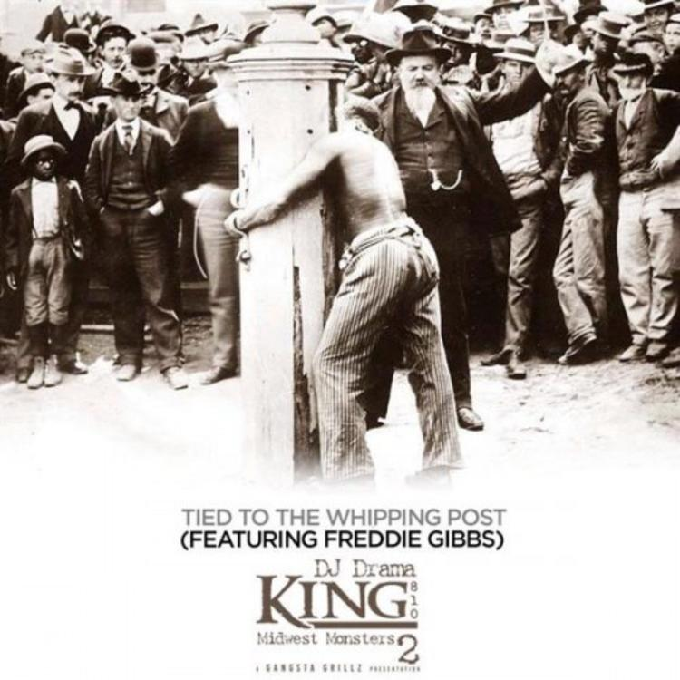 King 810 Tied To The Whipping Post Feat Freddie Gibbs