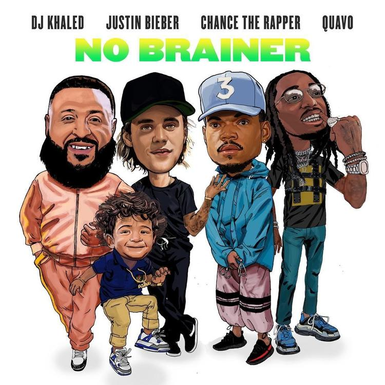 DJ Khaled Feat. Justin Bieber, Quavo & Chance The Rapper - No Brainer